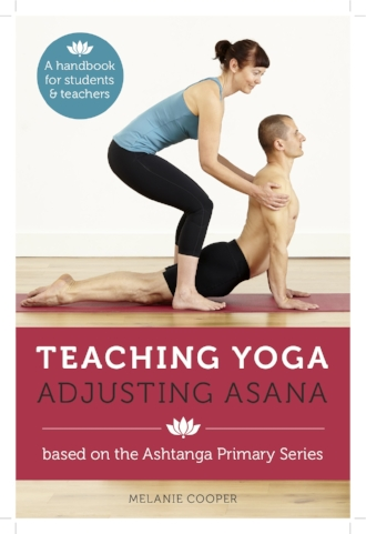 Teaching Yoga Adjusting Yoga Ashtanga Primary Series by Melanie Cooper Books Asana Fitness.jpg