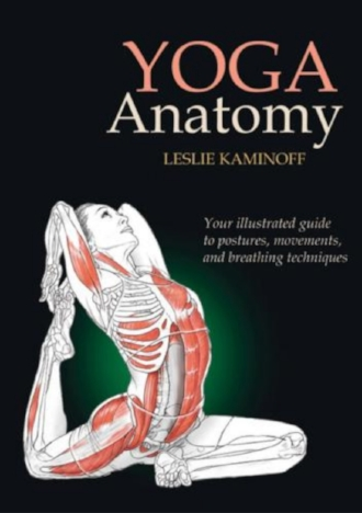 Yoga Anatomy by Leslie Kaminoff Postures Movements Breathing Techniques Books.jpg