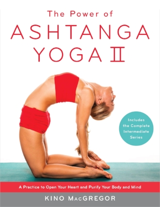 The Power of Ashtanga Yoga II by Kino MacGregor Yoga Asana Fitness Wellness Books.jpg