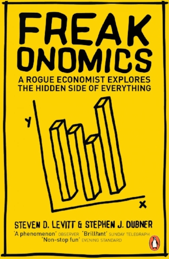 Freakonomics a Rogue Economist Explores the Hidden Side of Everything by Steven Levitt Book Novel.jpg