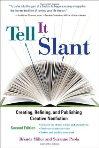 Tell It Slant Creating Refining and Publishing Creative Nonfiction by Brenda Miller and Suzanne Paola.jpg