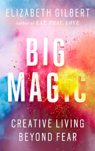 Big Magic by Elizabeth Gilbery Creative Living Beyond Fear Inspiration Books Peace to the People.jpg