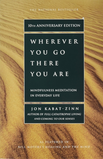 Wherever You Go There You Are by Jon Kabat Zinn The National Bestseller Mindfulness Meditation in Everyday Life Blog.jpg