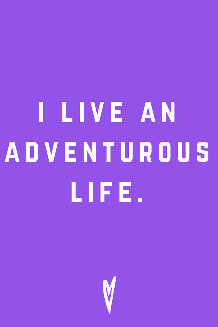 I Live An Adventurous Life Quote Inspiration Mantra Positive Affirmation Peace to the People.png