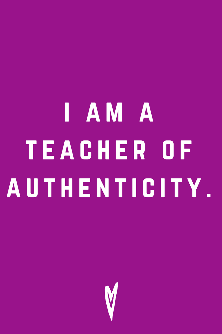 I Am a Teacher of Authenticity • Quote Inspiration Mantra Positive Affirmation Peace to the People • #affirmations #inspiration #selflove.png