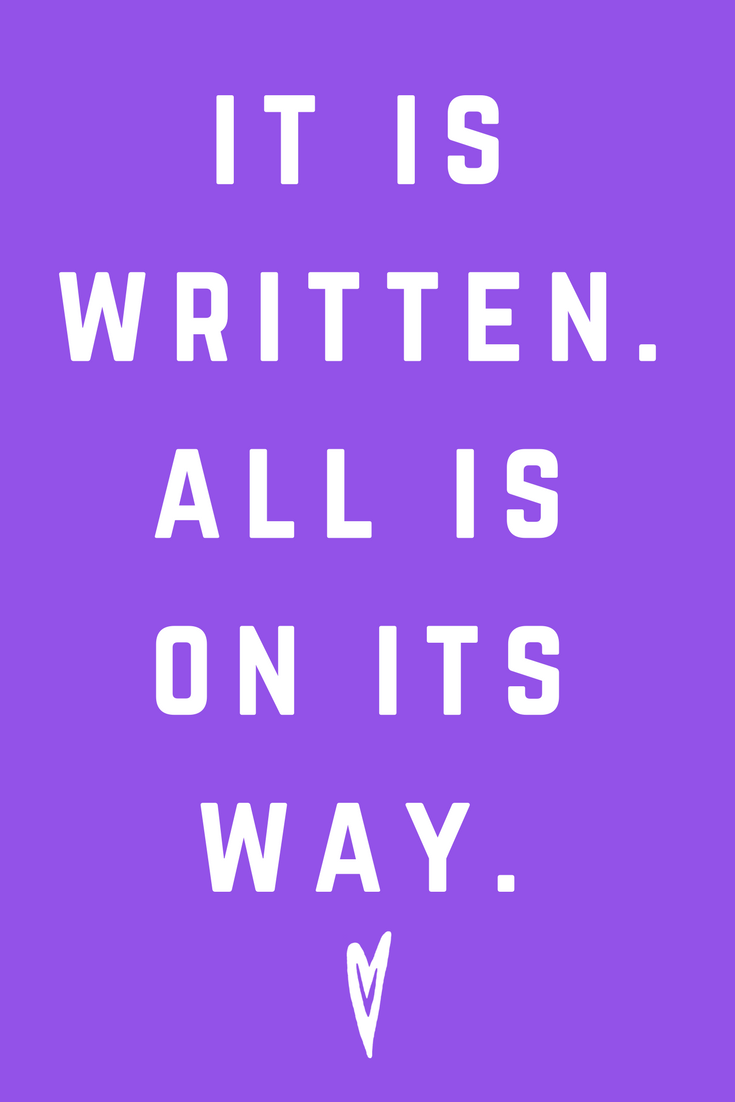 It Is Written • All Is On Its Way • Quote Inspiration Mantra Positive Affirmation Peace to the People • #affirmations #inspiration #selflove.png