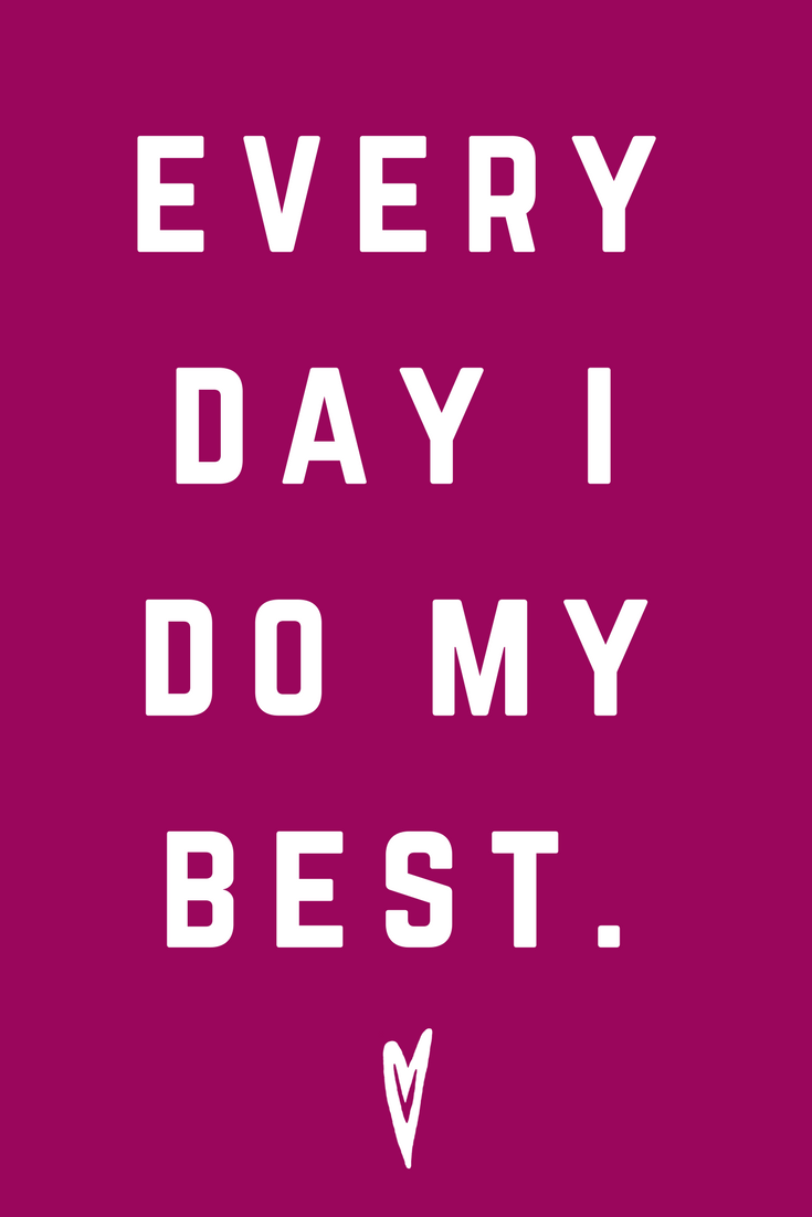 Every Day I Do My Best •  Quote Inspiration Mantra Positive Affirmation Peace to the People • #affirmations #inspiration #selflove.png