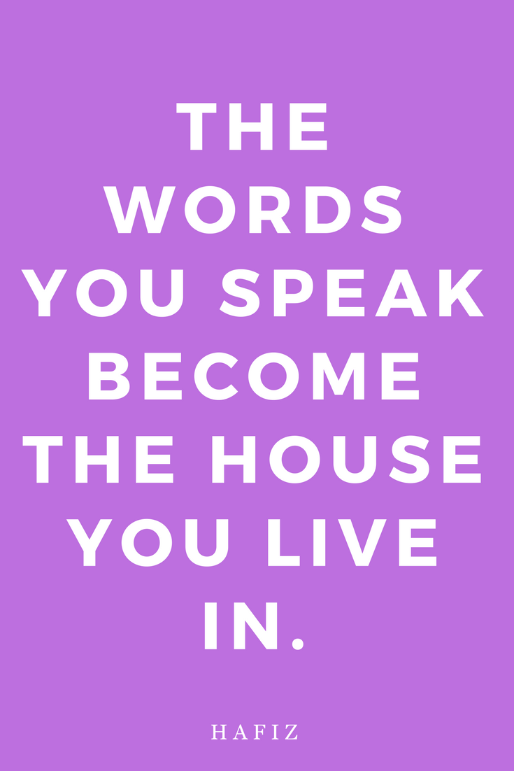 The Words You Speak Hafiz Mantra Quote Inspiration.png