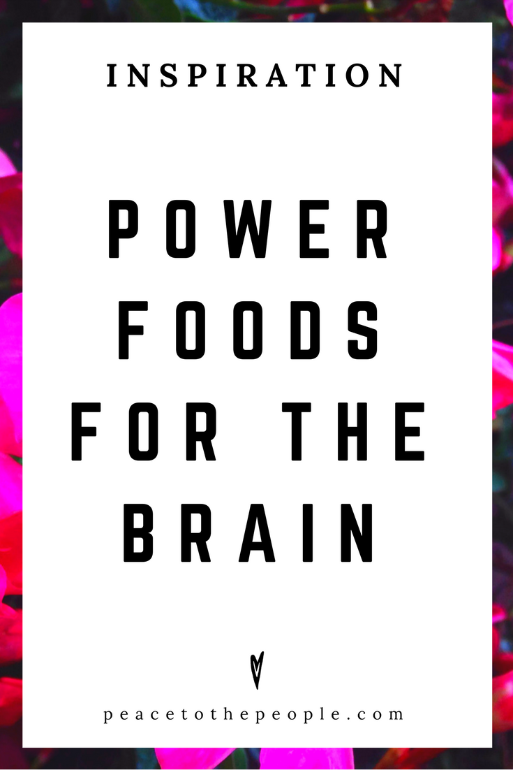 Power Foods for the Brain •Nutrition • Wellness • Wisdom • Inspiration • Peace to the People