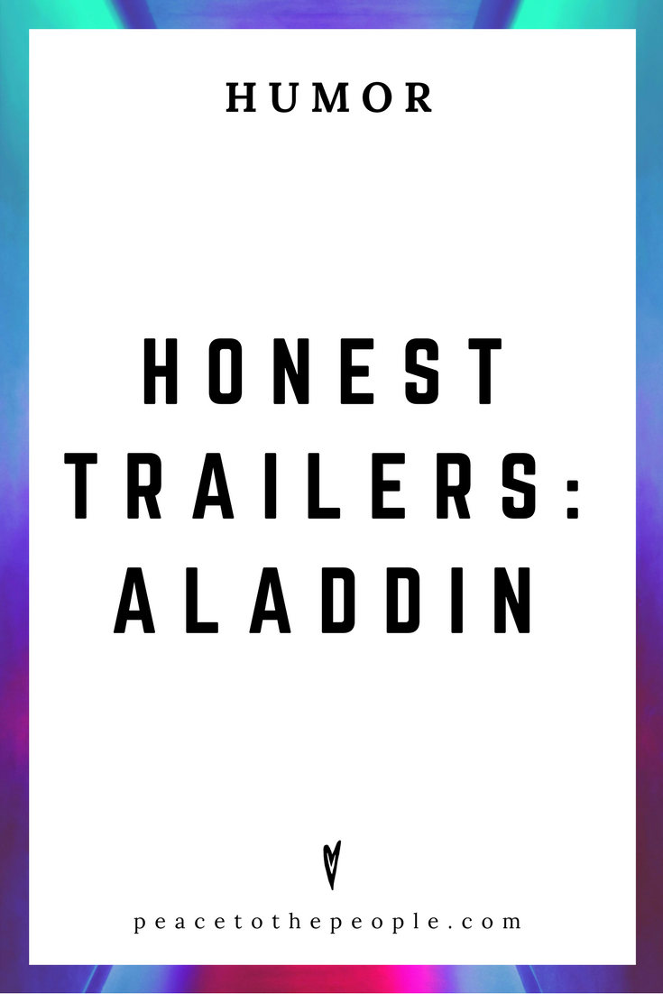 Honest Trailers • Aladdin • Movies, Culture, Hiliarious •  LOL • Funny Videos  • Peace to the People.png