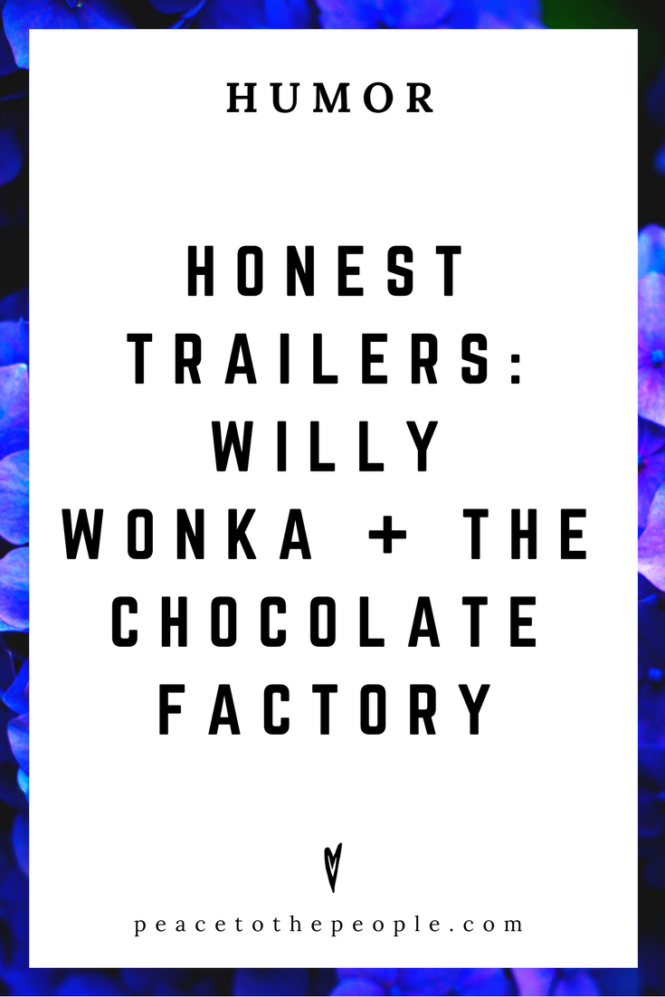 Honest Trailers • Willy Wonka + The Chocolate Factory • Movies, Culture, Hilarious •  LOL • Funny Videos  • Peace to the People