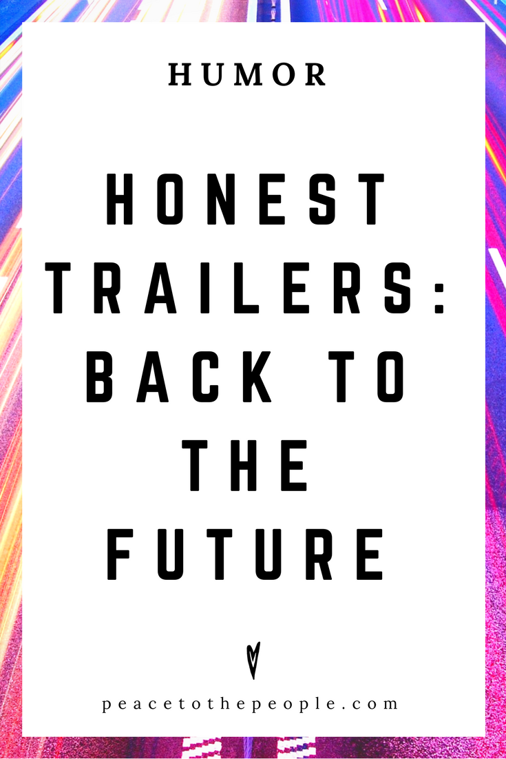 Honest Trailers • Back to the Future • Movies, Culture, Hilarious •  LOL • Funny Videos  • Peace to the People