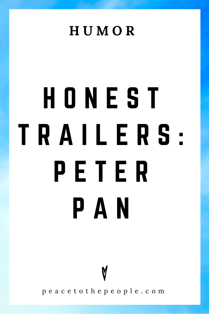 Honest Trailers • Peter Pan • Movies, Culture, Hilarious •  LOL • Funny Videos  • Peace to the People