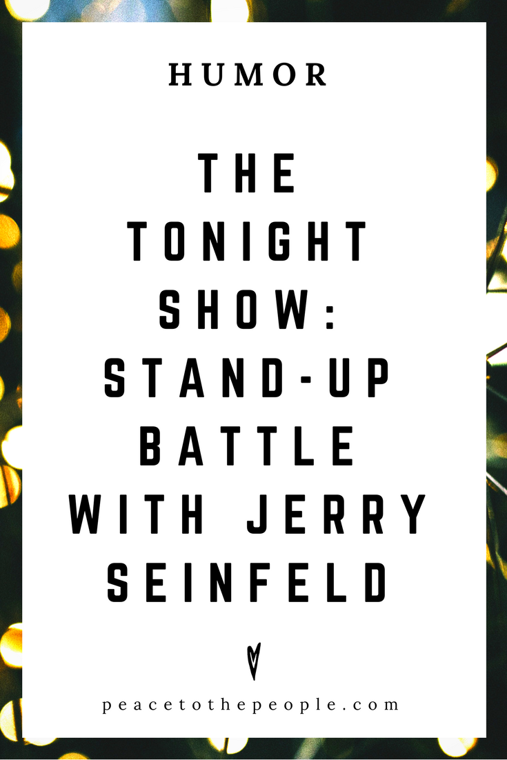 The Tonight Show • Stand-Up Battle with Jerry Seinfeld + Jimmy Fallon • Comedy • Culture • Hilarious •  LOL • Funny Videos  • Peace to the People