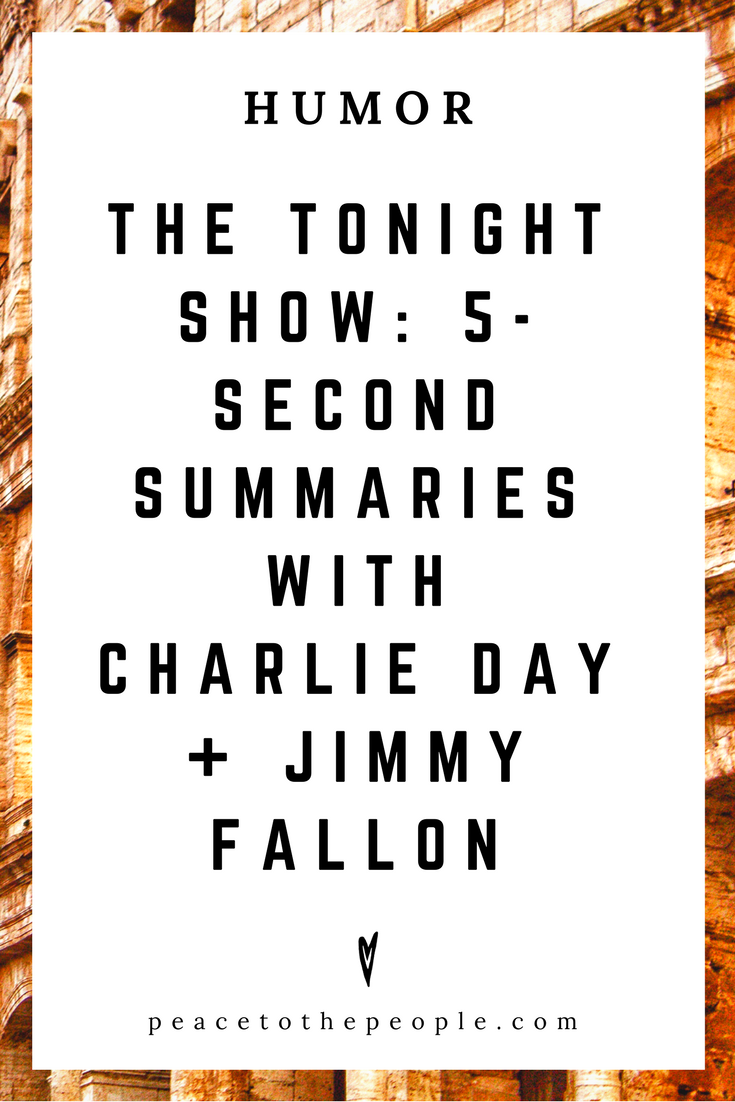 The Tonight Show • 5-Second Summaries with Charlie Day + Jimmy Fallon • Comedy • Culture • Hilarious •  LOL • Funny Videos  • Peace to the People
