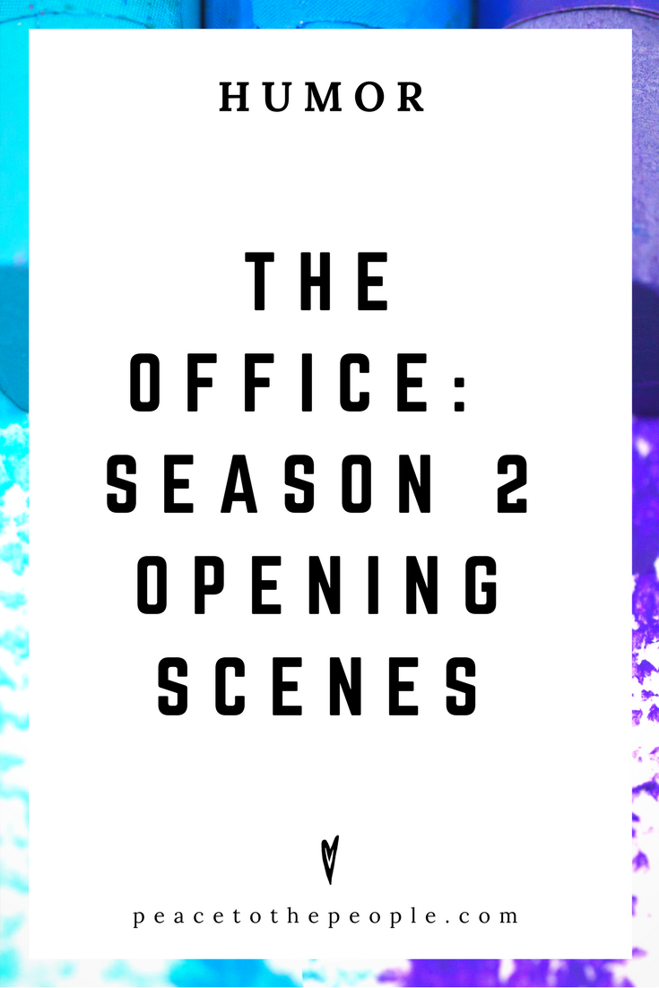 The Office • Season 2 Opening Scenes • Comedy • Culture • Hilarious •  LOL • Funny Videos  • Peace to the People