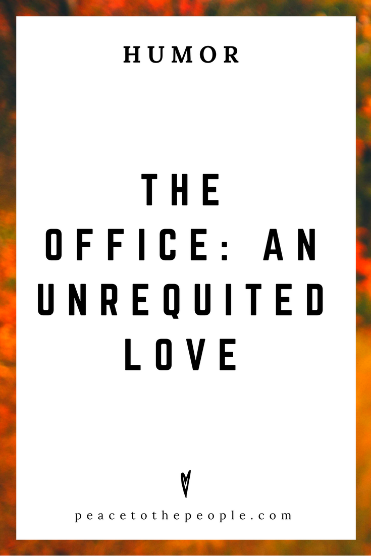 The Office • An Unrequited Love • Comedy • Culture • Hilarious •  LOL • Funny Videos  • Peace to the People