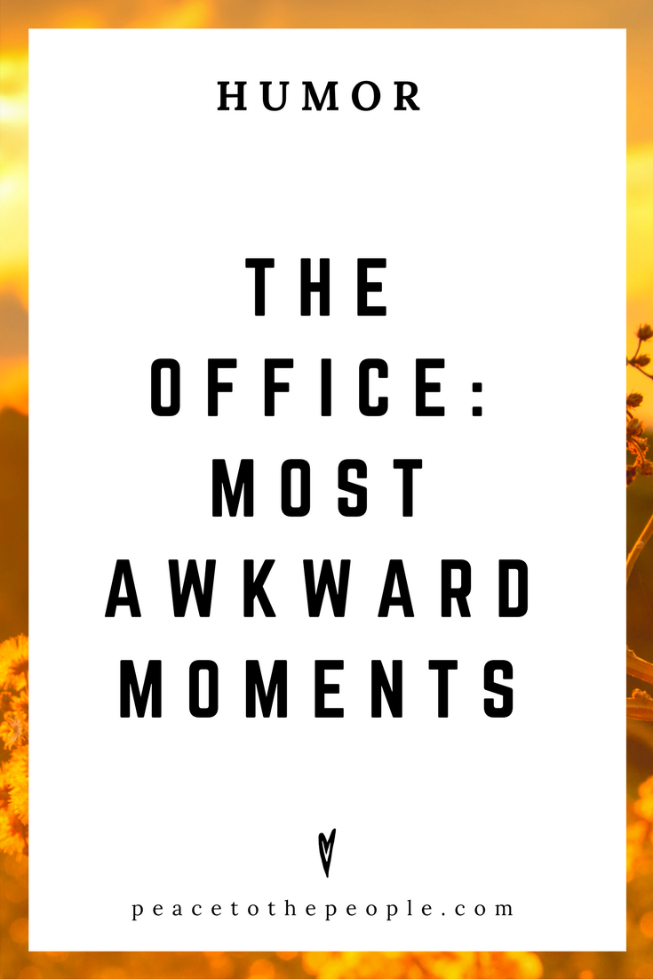 The Office • Most Awkward Moments • Comedy • Culture • Hilarious •  LOL • Funny Videos  • Peace to the People
