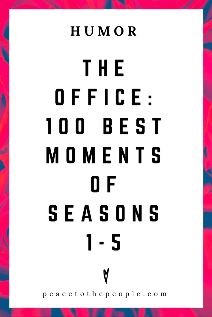 The Office • 100 Best Moments of Seasons 1 -5 • Comedy • Culture • Hilarious •  LOL • Funny Videos  • Peace to the People