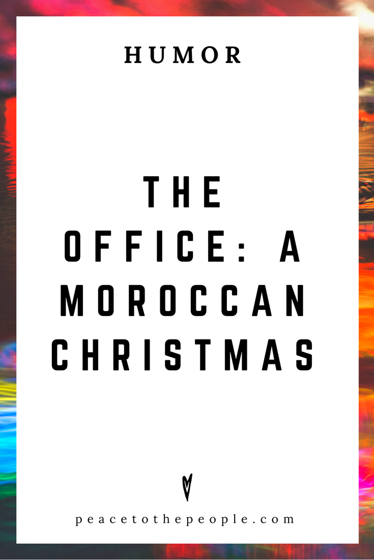 The Office • A Moroccan Christmas • Comedy • Culture • Hilarious •  LOL • Funny Videos  • Peace to the People