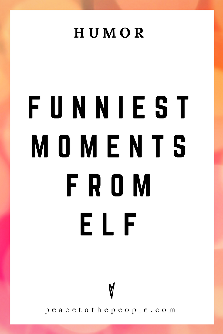 Elf • Funniest Moments • Comedy • Culture • Hilarious •  LOL • Funny Videos  • Peace to the People