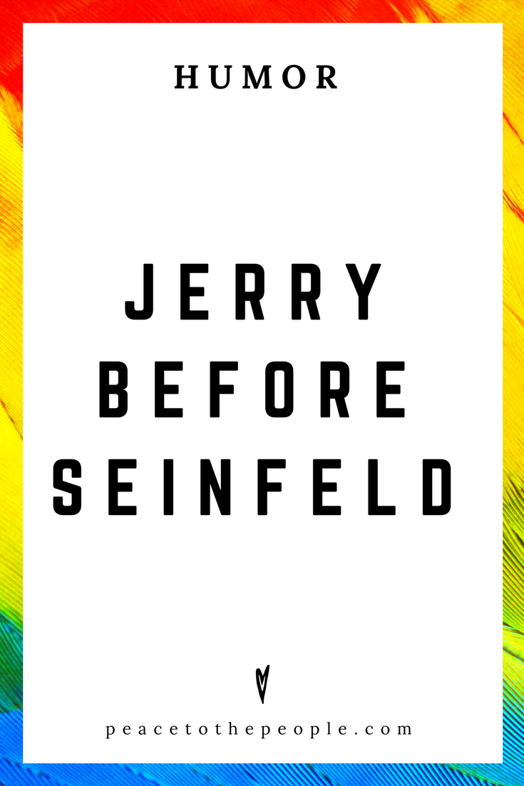 Jerry Before Seinfeld • Comedy • Culture • Hilarious •  LOL • Funny Videos  • Peace to the People