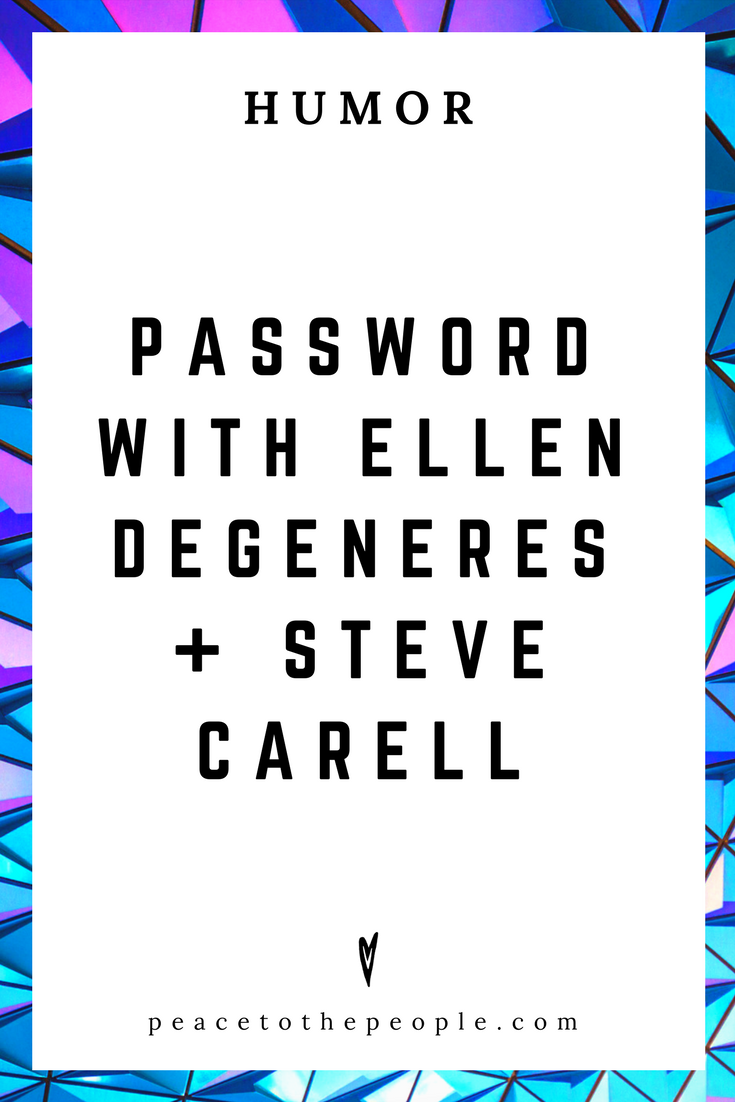 Password with Ellen DeGeneres + Steve Carell • Comedy • Culture • Hilarious •  LOL • Funny Videos  • Peace to the People