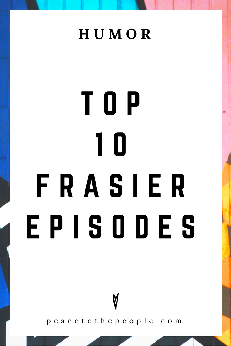 Top 10 Episodes of Fraiser • Humor • Shows • Funny