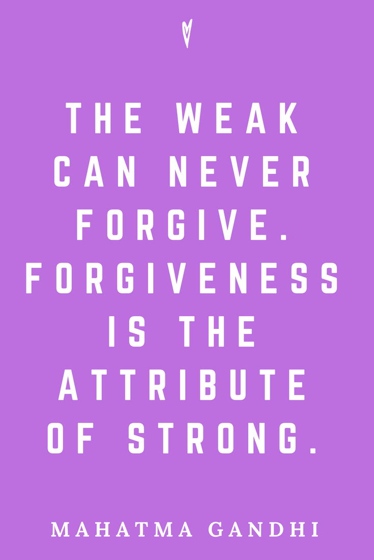 Mahatma Gandhi • Top 25 Quotes • Peace to the People • Columbus, Ohio • Inspiration, Motivation, Blog • Forgiveness.png