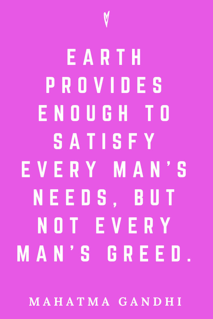 Mahatma Gandhi • Top 25 Quotes • Peace to the People • Columbus, Ohio • Inspiration, Motivation, Blog • Greed.png