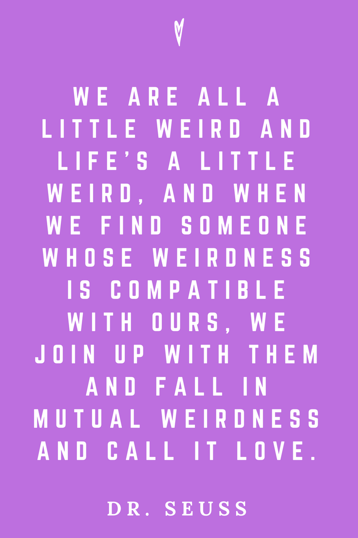 Dr. Suess • Top 25 Quotes • Peace to the People • Columbus, Ohio • Inspiration, Motivation, Joy, Happiness, Wisdom • Weird.png