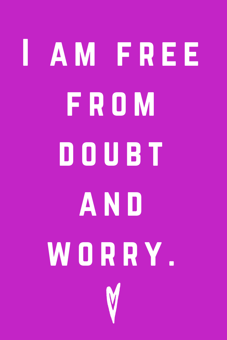 Positive Affirmations ♥ Meditation ♥ Mantras ♥ Wellness ♥ Peace to the People ♥ Joy ♥ Mindfulness ♥ I am Free From Doubt and Worry