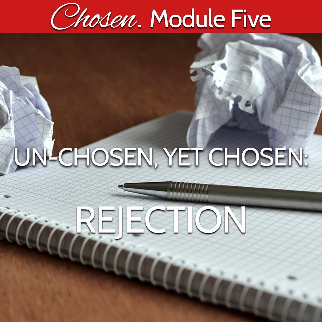 Module Five unchosen yet chosen.jpg