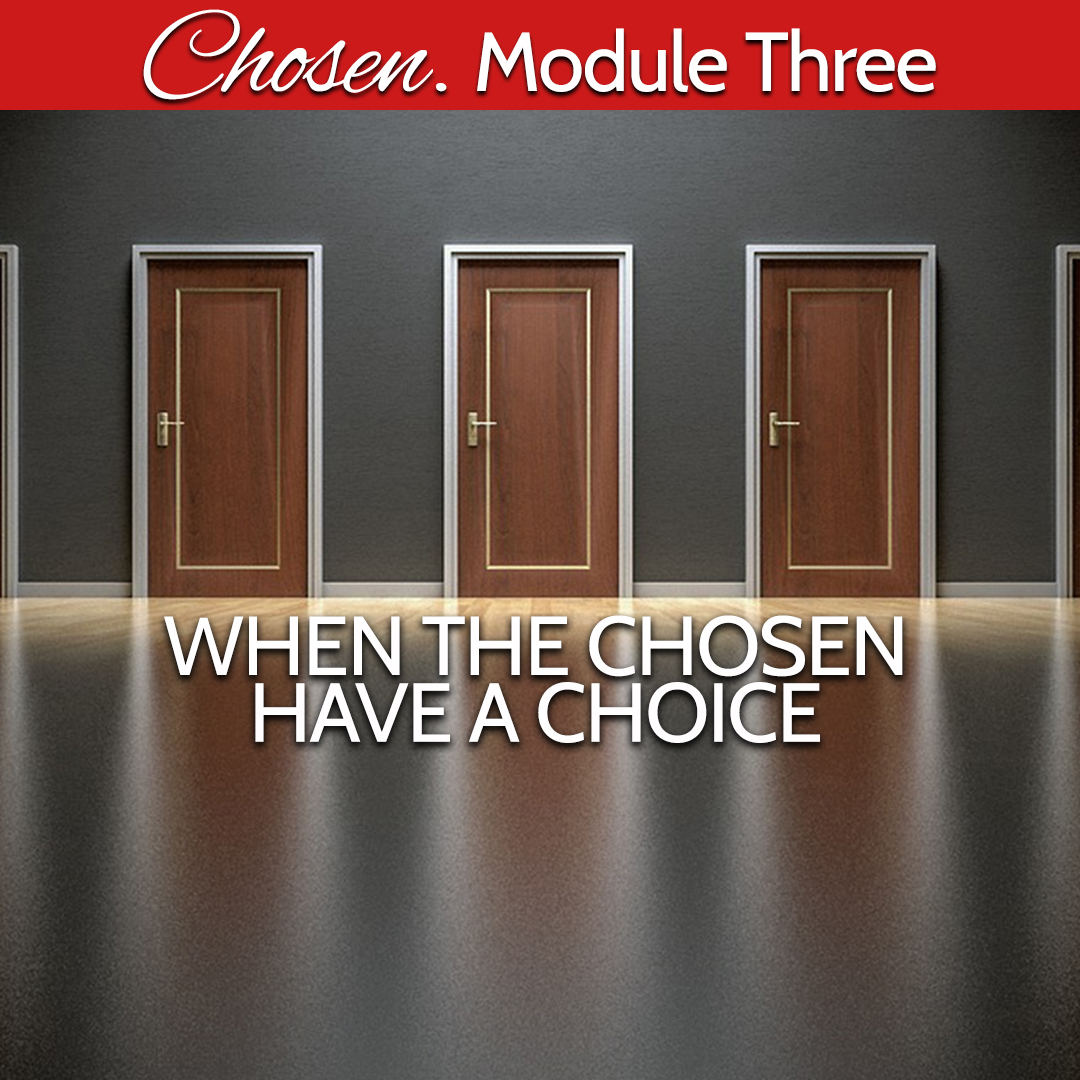 Module Three Chosen have a choice.jpg