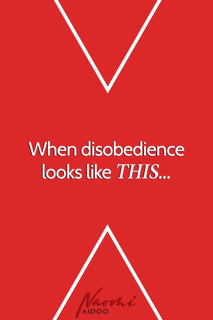 Disobedience looks like this.jpg