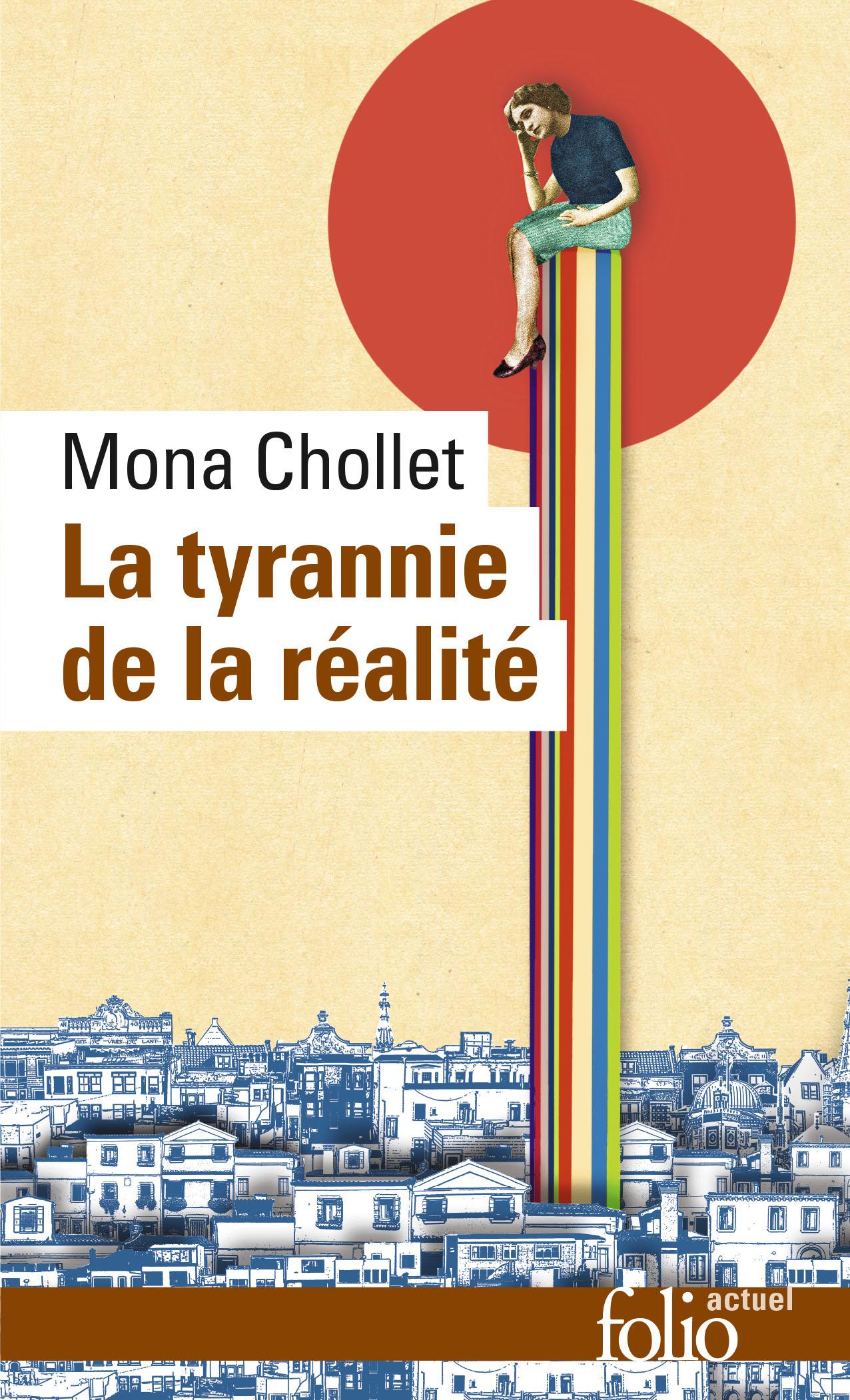 """""""La Tyrannie de la Réalité"""" de Mona Chollet ( juin 2019 )"""