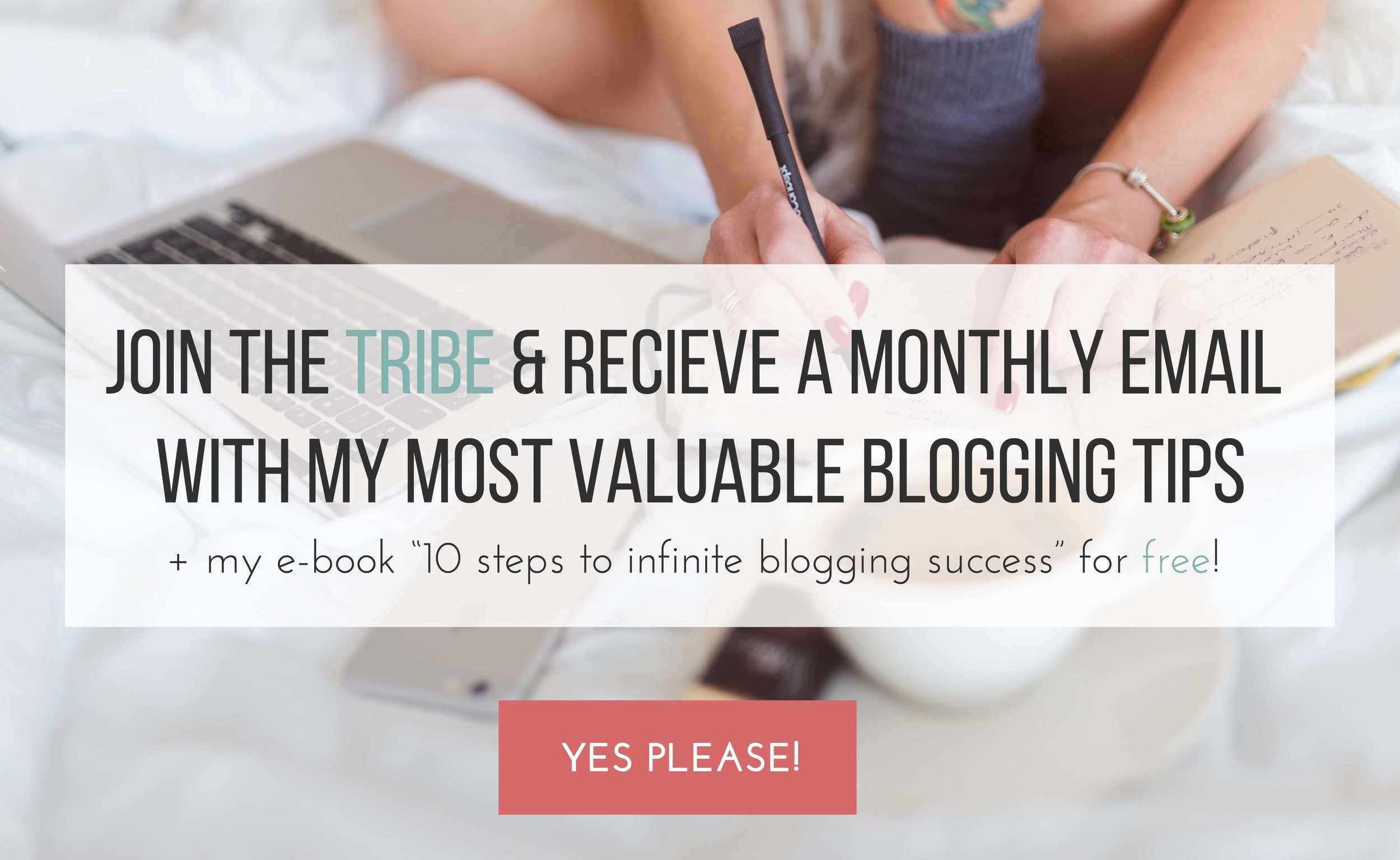 Join the Blog it Better Tribe and receive my most valuable blogging tips + a FREE blogging e-book!