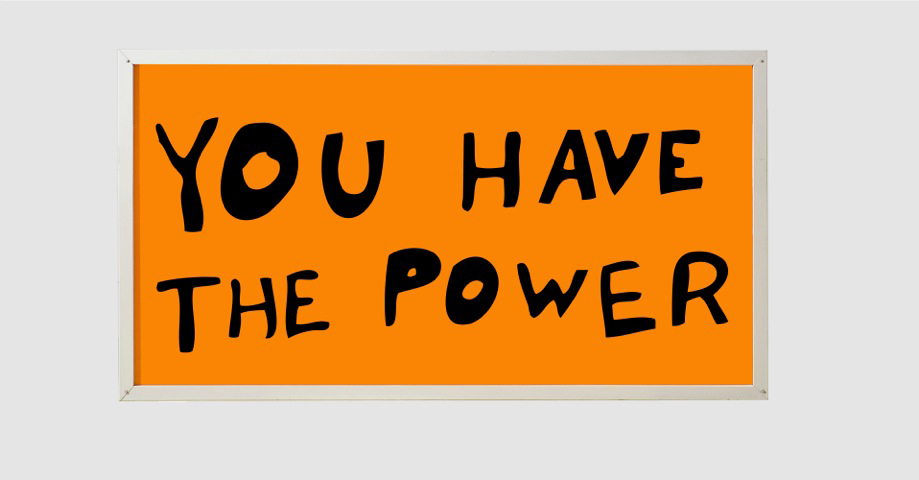 Sam Durant, You Have The Power, 2015 vinyl text on neon edition of 3 86 x 170 cm - 33 7/8 x 66 7/8 inches