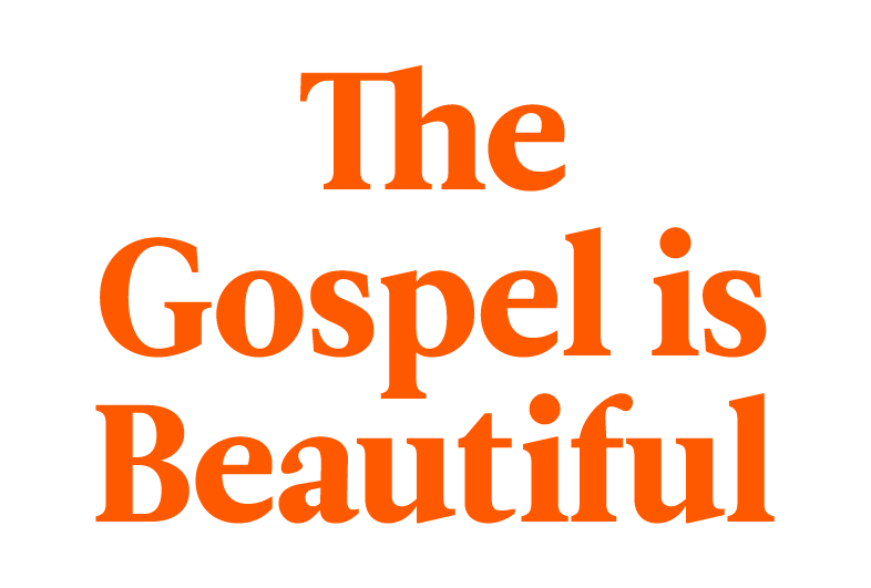 the-gospel-is-beautiful@2x.png