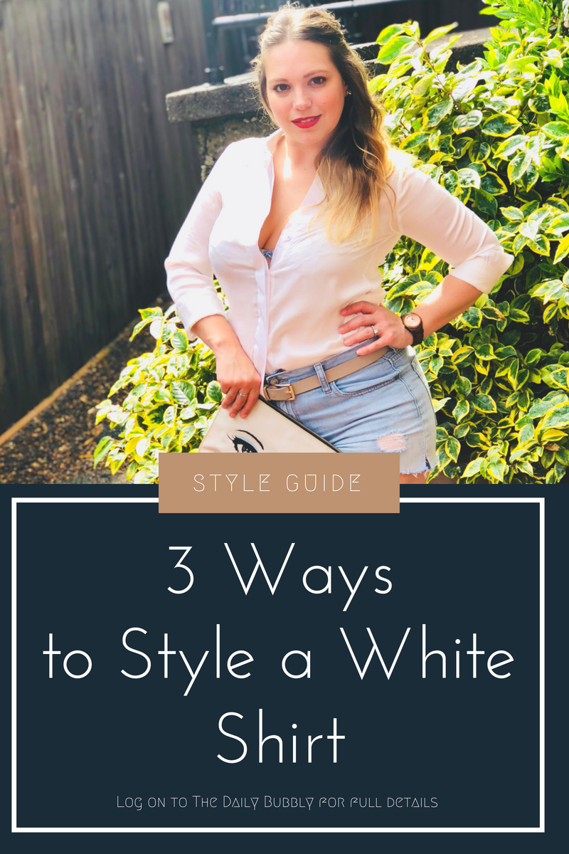 Style-Guide-3-Ways-to-Style-A-White-Shirt-Youtube-The-Daily-Bubbly-Com-1.png
