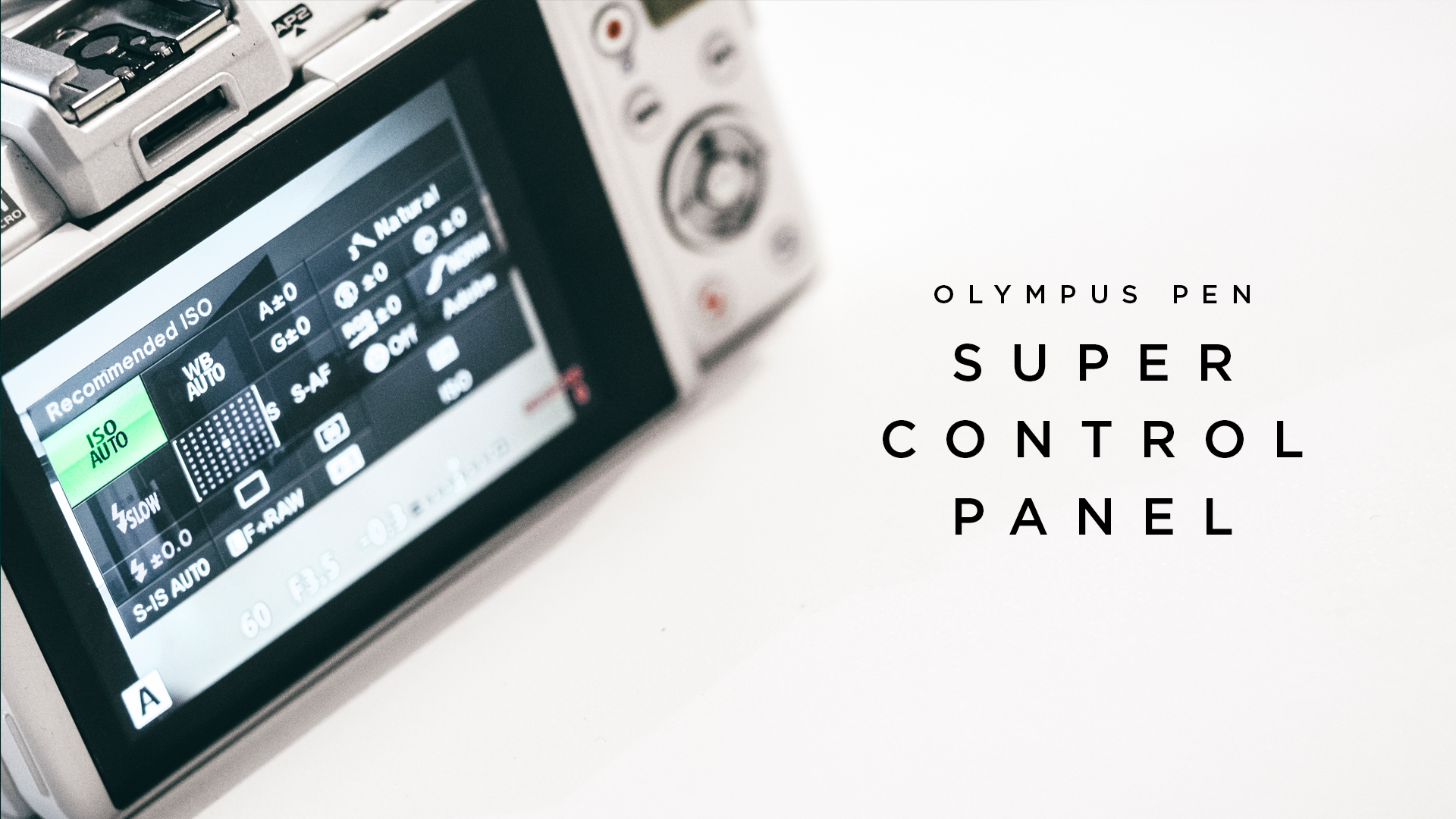 Olympus PEN Super Control Panel Live SCP camera settings