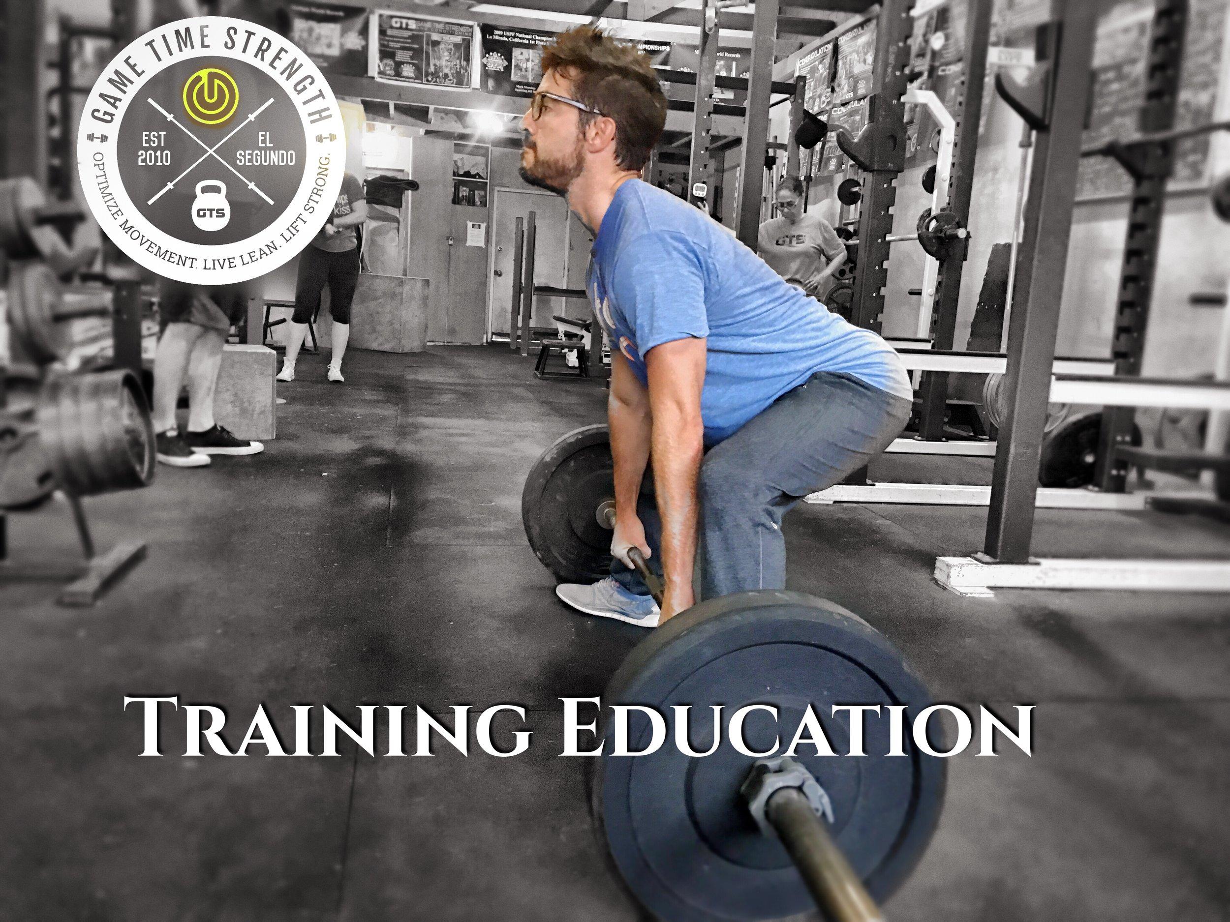 Training Education - JB - Game Time Strength GTS Best Los Angeles Strength Barbell Training El Segundo.JPG