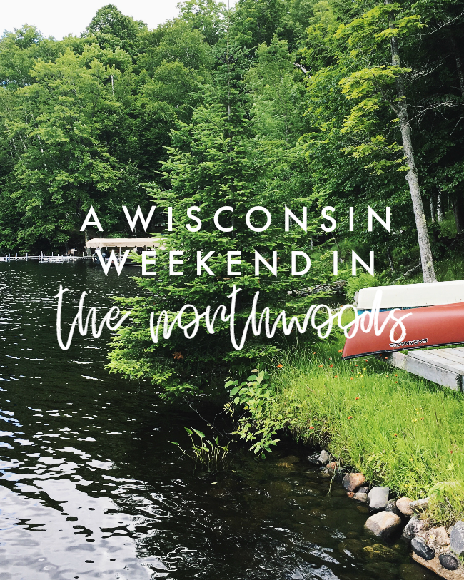a weekend in the wisconsin northwoods | la petite farmhouse