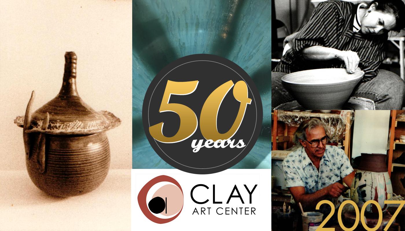 2007: 50 Years of Clay Art Center