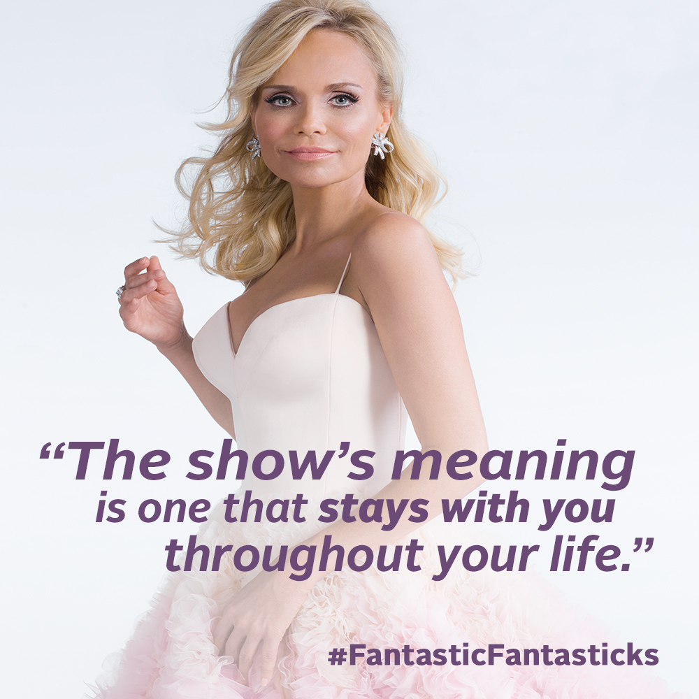 "Kristin Chenoweth   ""The Fantasticks continues to be one of my all time favorite professional memories. I remember making no money, but it feeling like I had made it in New York City! The show's meaning is one that stays with you throughout your life. The lyrics from ""try to remember,"" to ""they were you"" are so very poignant. What an honor it was to be involved in one of the great American music theater pieces."""