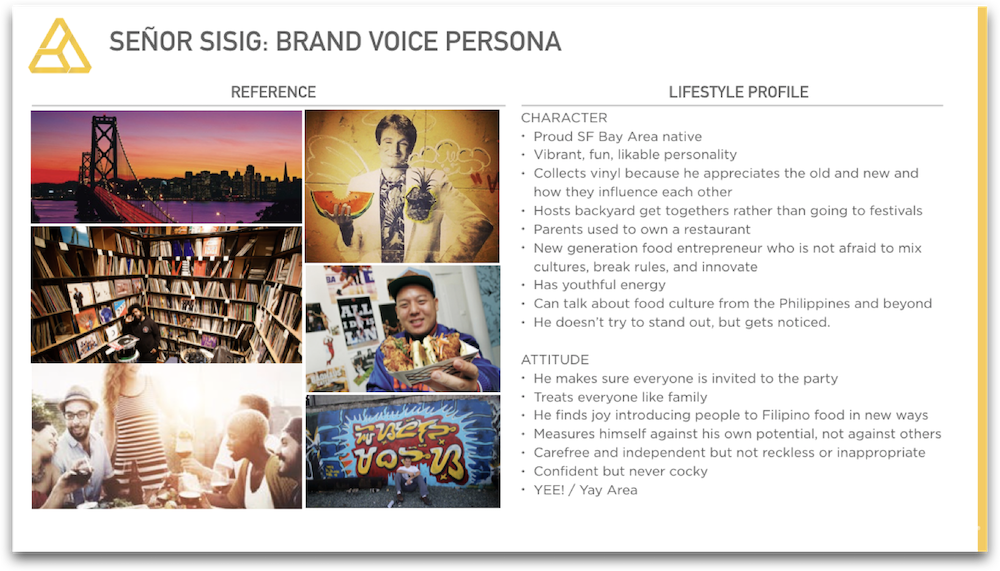 "The brand persona inspiration board and profile provide strong reference points as to ""who"" the brand is."