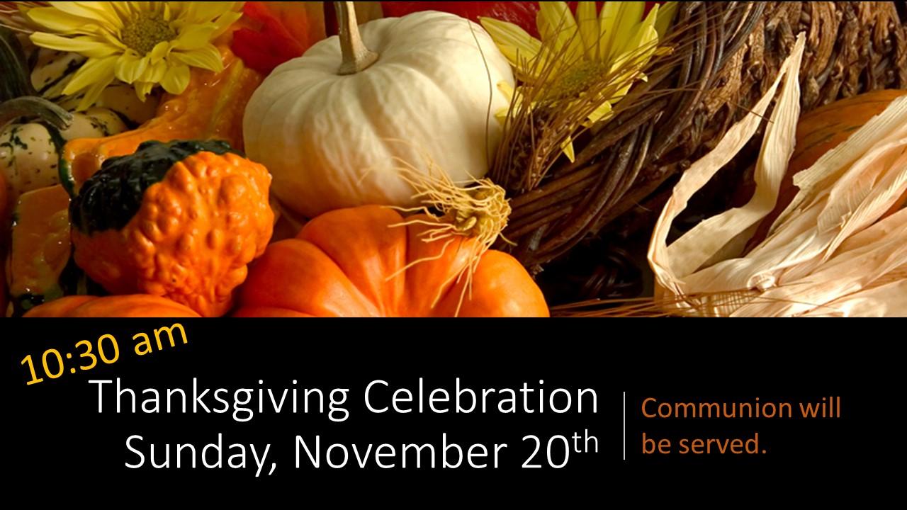 Thanksgiving Celebration Sunday, November 20th.jpg