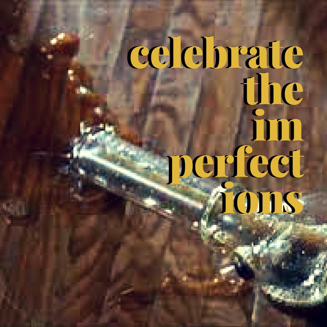 celebratetheimperfections (2).jpg