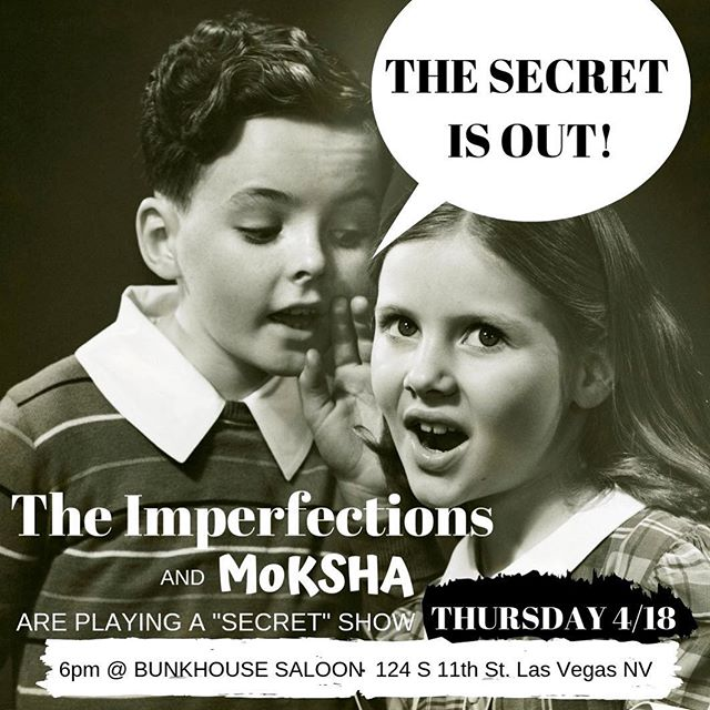 """We are excited to announce a surprise """"secret"""" show TOMORROW at @bunkhouse_saloon with good friends Moksha. It'll be an earlier start time - we go on around 6 and Moksha will follow us at 7. There will be food, drinks (of course), and plenty of fun activities planned. We are playing the OUTDOOR stage and it's supposed to be a beautiful day so come on out and have a drink on the patio with your pals The Imperfections and MOKSHA - tomorrow Thursday April 18th. Let's do it!! @four20yoga @theemmapreneur @nik_nok__ @marcuswiththemullet @twodyefourhair @weedbebetteroff @susan.cannabislasvegas @stanley_shelby"""