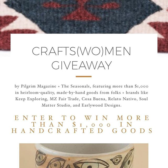 """CRAFTS(WO)MEN GIVEAWAY, HOSTED BY @PILGRIMMAGAZINE + @THESEASONALS_ featuring more than $1,000 in handcrafted goods—for the makers, the doers, and the wanderers! 🍶 • As a thank you to our communities of explorers and tinkerers, we've put together a giveaway showcasing the work of some of the grandest Pilgrims and Seasonals we could find. 🎨 • To enter, follow these simple steps: 🌿 • 1) FOLLOW ALL ACCOUNTS @curatedbypilgrim is following (including their account). 🧲 • 2) LIKE this post. 🗺 • 3) SHARE this post and tag both @theseasonals_ and @pilgrimmagazine for an extra entry. 🗻 . ENTER TO WIN: 🥇""""On the Road"""" prize ($346): a limited edition @keepexploring flag and t-shirt, a hand-carved @earlywood_designs set (a serving spoon, cutting board, and flat sautée set), and an 8x10 print and greeting card set from @robinfarmer 🚏 🥈Crafts(wo)men prize ($444): an @mzfairtrade textile clutch, a shadow box featuring a butterfly and leaves by @liv_mosss, custom beaded earrings by @jessica.lynn._ (winner will choose their color scheme!), and a 3-piece botanicals/apothecary set from @relato.nativo 👩🏻🎨 🥉Artists prize: ($321): a hand-woven Mexican palm basket from @cosa.beuna, 2 wooden ornaments by @withwildhearts_co, a one-of-a-kind painting from @making.me's Blue Skies collection, and a hand-thrown ceramic planter from @soul.matter.studio's eye collection 👨🏼🎨 . Open internationally, the giveaway begins on November 12th and ends November 16th at 5 p.m. EST. The winners will be randomly drawn and will be announced by @curatedbypilgrim. The winner must have a public account and must be following all accounts. 🦠 . This is in no way sponsored, administered, or associated with Instagram. By entering, entrants confirm that they are 18+ years of age, release Instagram and all brands and participants of all responsibility, and agree to Instagram's terms of use. Void where prohibited by law. No purchase necessary. • • • •  #makersgonnamake #livetocreate #makersmovement #artstudio #createtoexpl"""